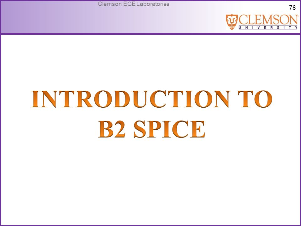INTRODUCTION TO B2 SPICE