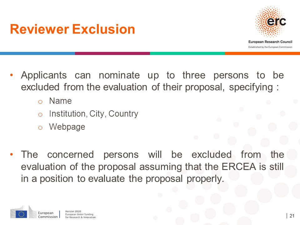 4/11/2017 Reviewer Exclusion. Applicants can nominate up to three persons to be excluded from the evaluation of their proposal, specifying :