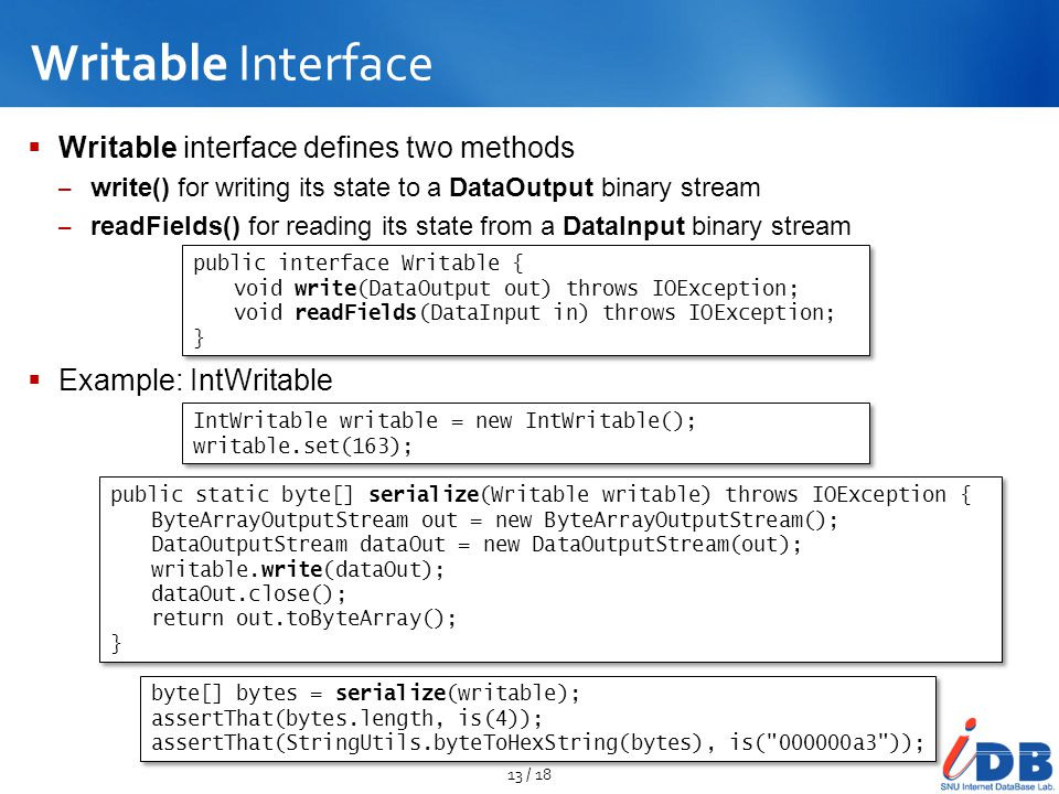 Writable Interface Writable interface defines two methods