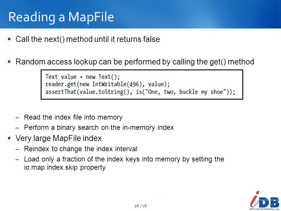 Reading a MapFile Call the next() method until it returns false