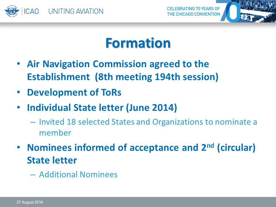 Formation Air Navigation Commission agreed to the Establishment (8th meeting 194th session) Development of ToRs.