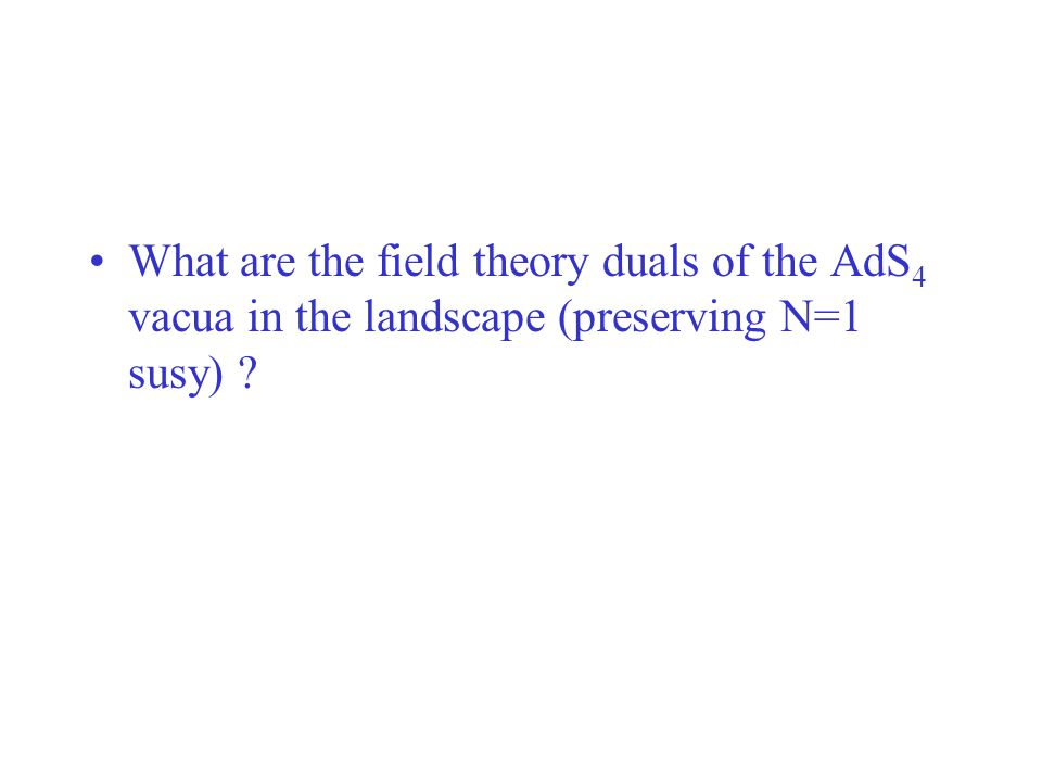 What are the field theory duals of the AdS4 vacua in the landscape (preserving N=1 susy)