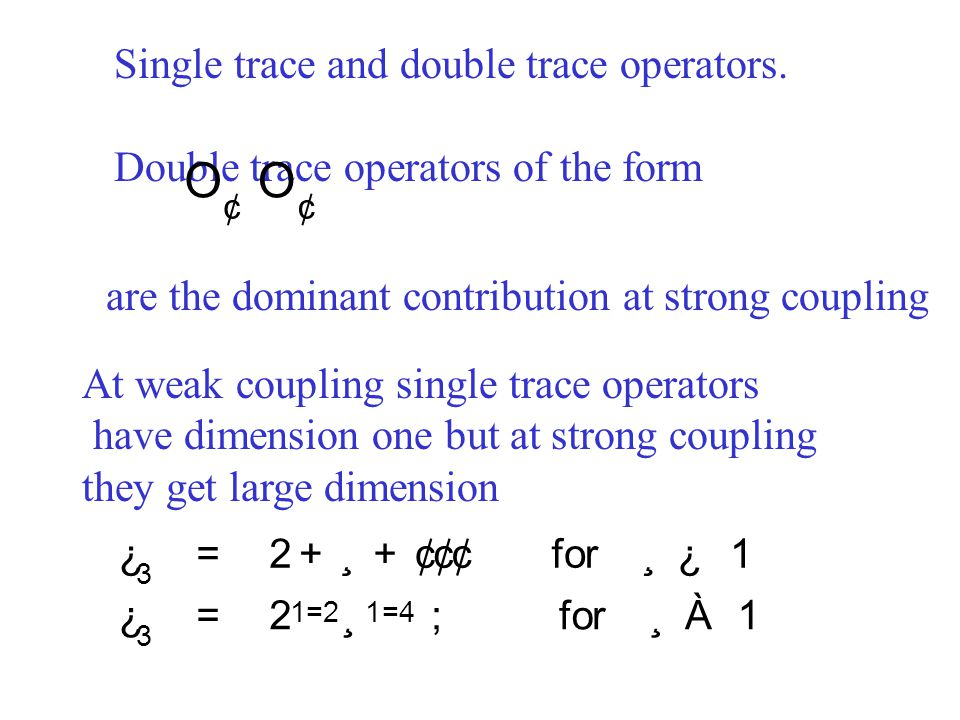 O Single trace and double trace operators.