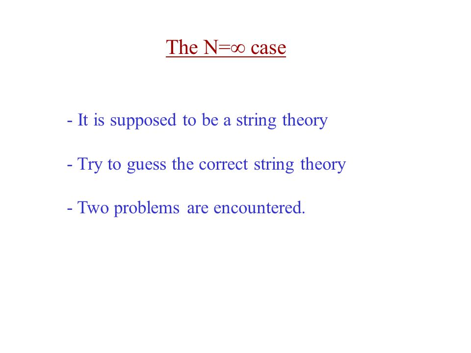The N=∞ case - It is supposed to be a string theory