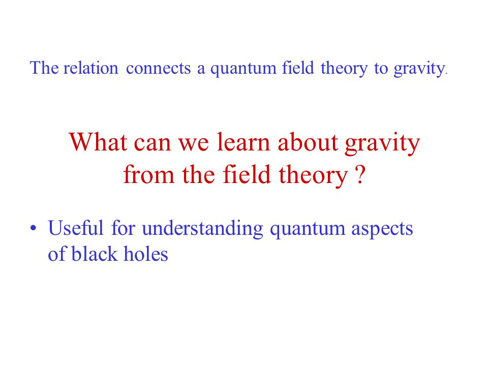 What can we learn about gravity from the field theory