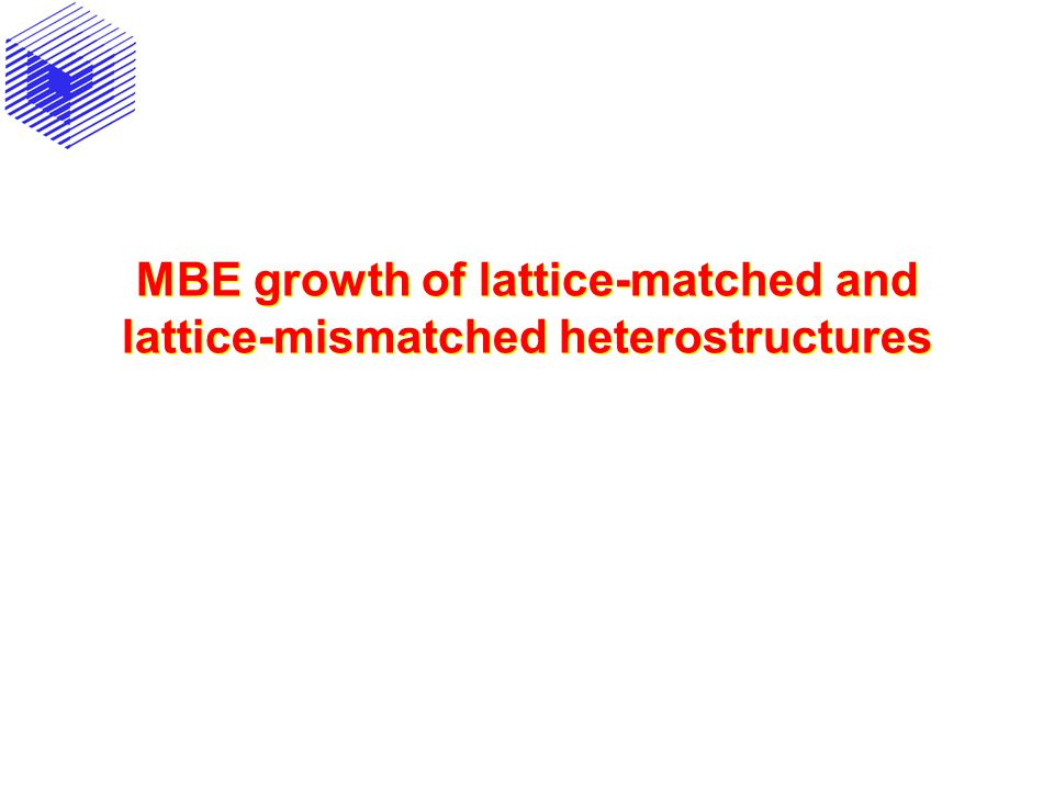 MBE growth of lattice-matched and lattice-mismatched heterostructures
