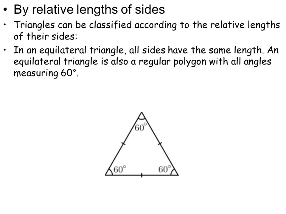 By relative lengths of sides