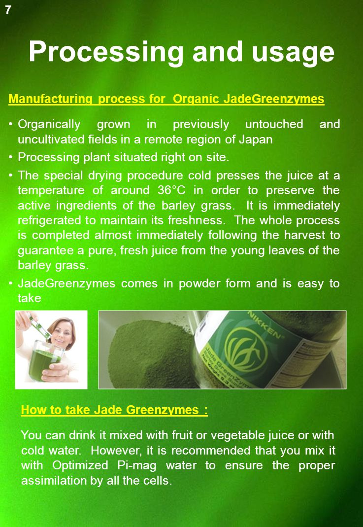 Processing and usage Manufacturing process for Organic JadeGreenzymes