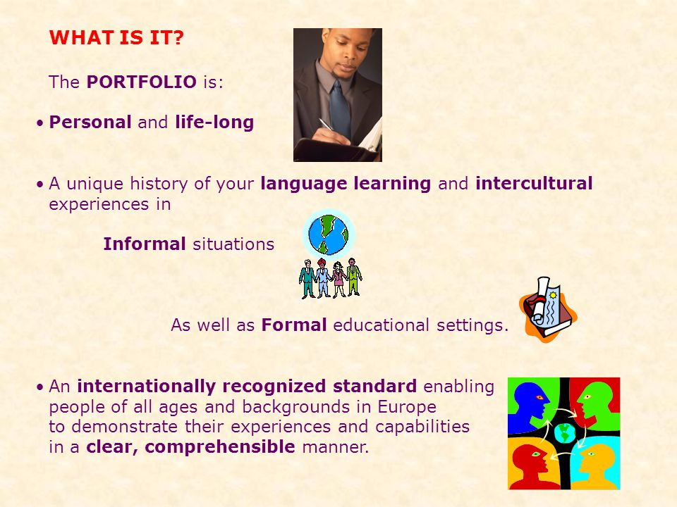 WHAT IS IT The PORTFOLIO is: Personal and life-long