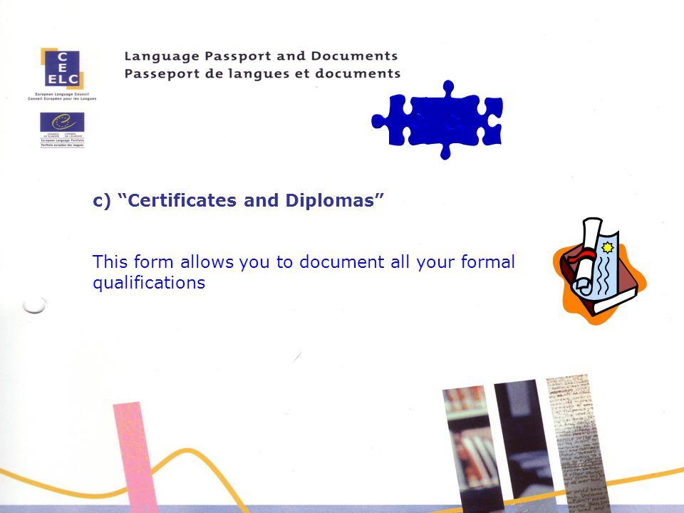 c) Certificates and Diplomas
