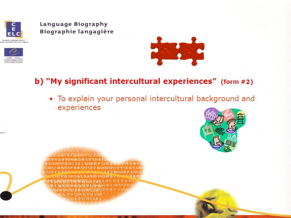 b) My significant intercultural experiences (form #2)