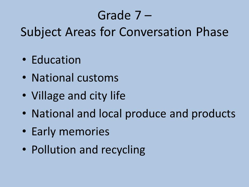 Grade 7 – Subject Areas for Conversation Phase
