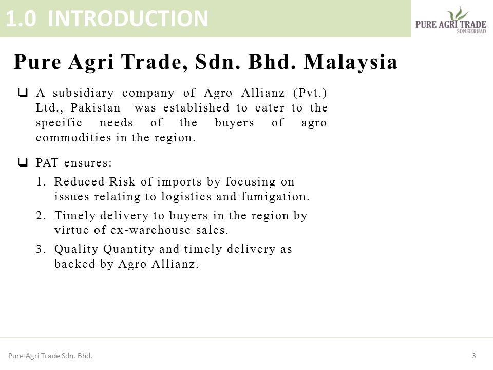 1.0 INTRODUCTION Pure Agri Trade, Sdn. Bhd. Malaysia