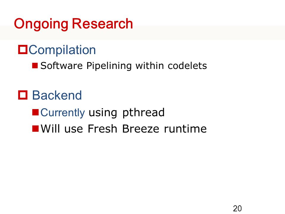 Ongoing Research Compilation Backend Currently using pthread