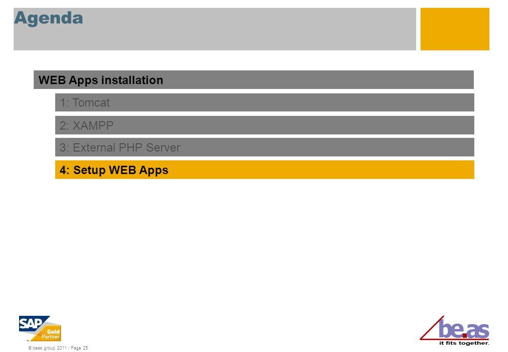 Agenda WEB Apps installation 1: Tomcat 2: XAMPP 3: External PHP Server