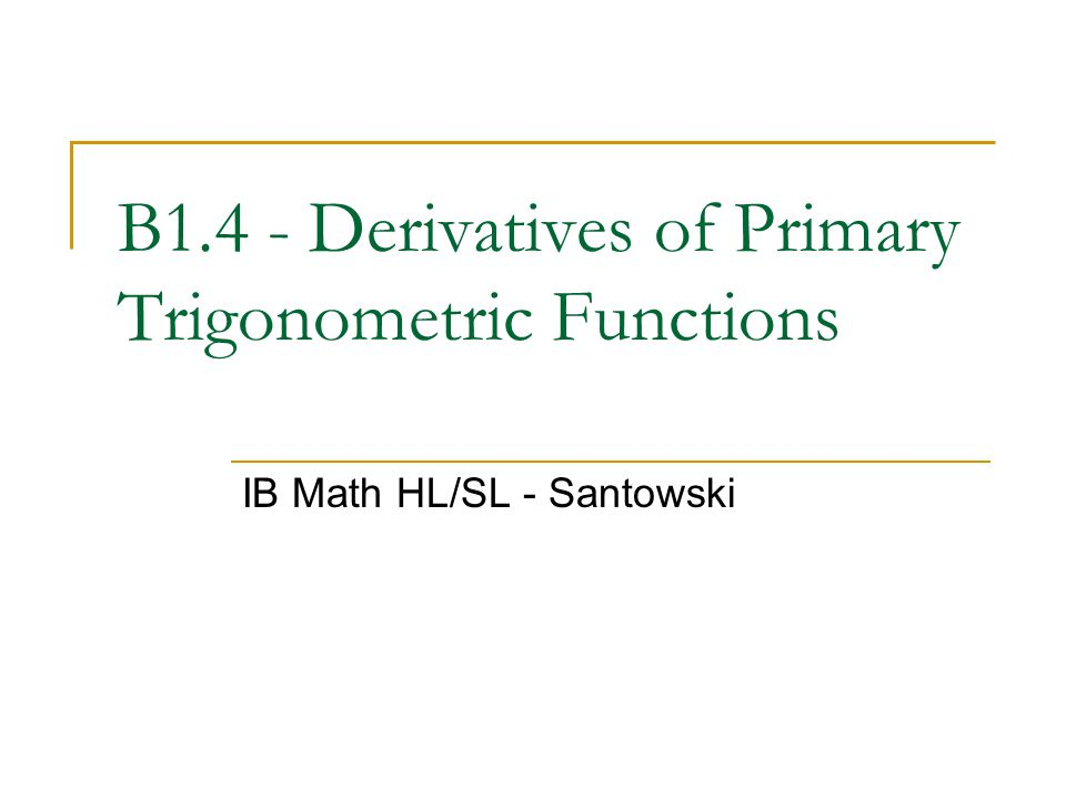 B1.4 - Derivatives of Primary Trigonometric Functions