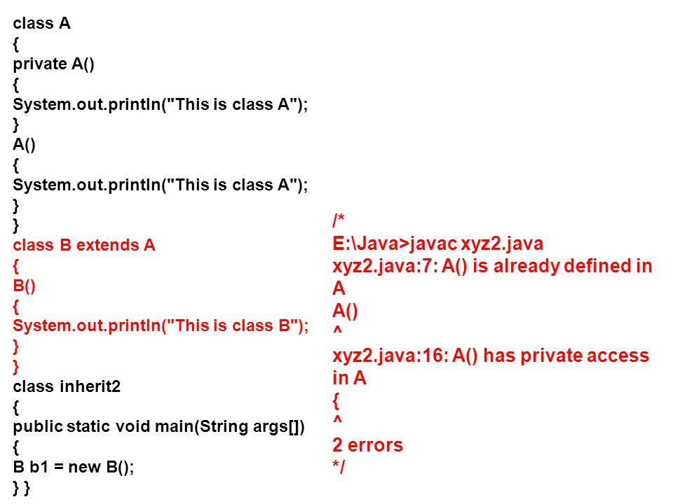 E:\Java>javac xyz2.java xyz2.java:7: A() is already defined in A
