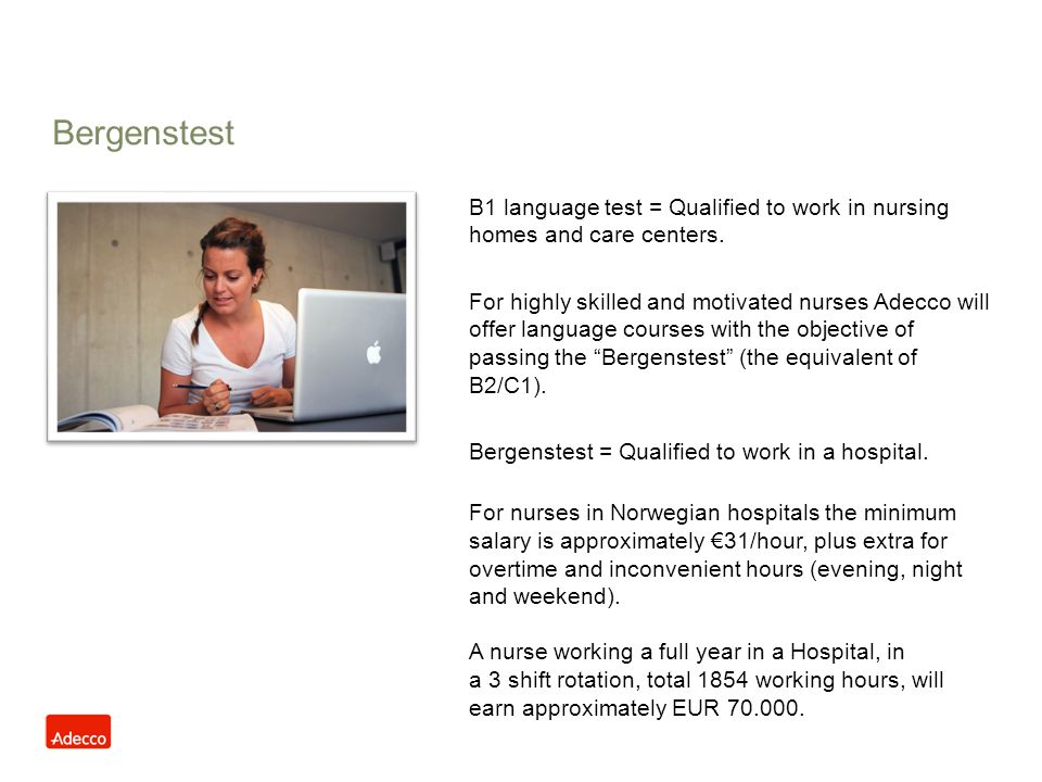 Bergenstest B1 language test = Qualified to work in nursing homes and care centers.