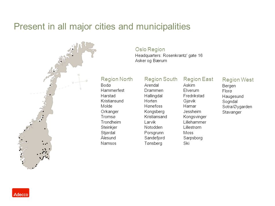 Present in all major cities and municipalities