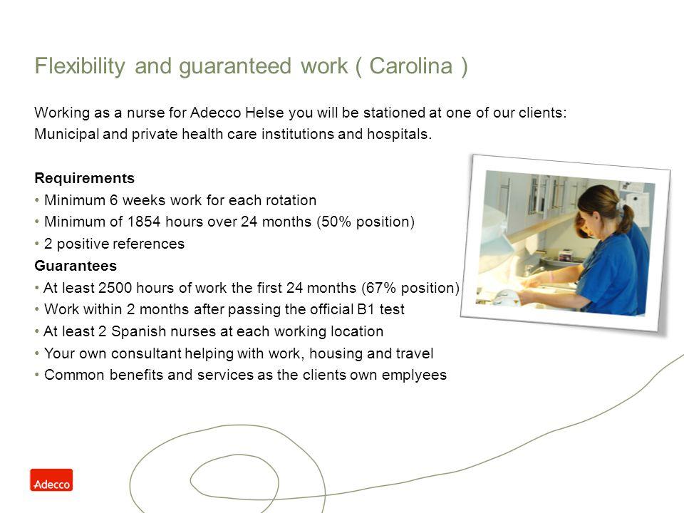 Flexibility and guaranteed work ( Carolina )