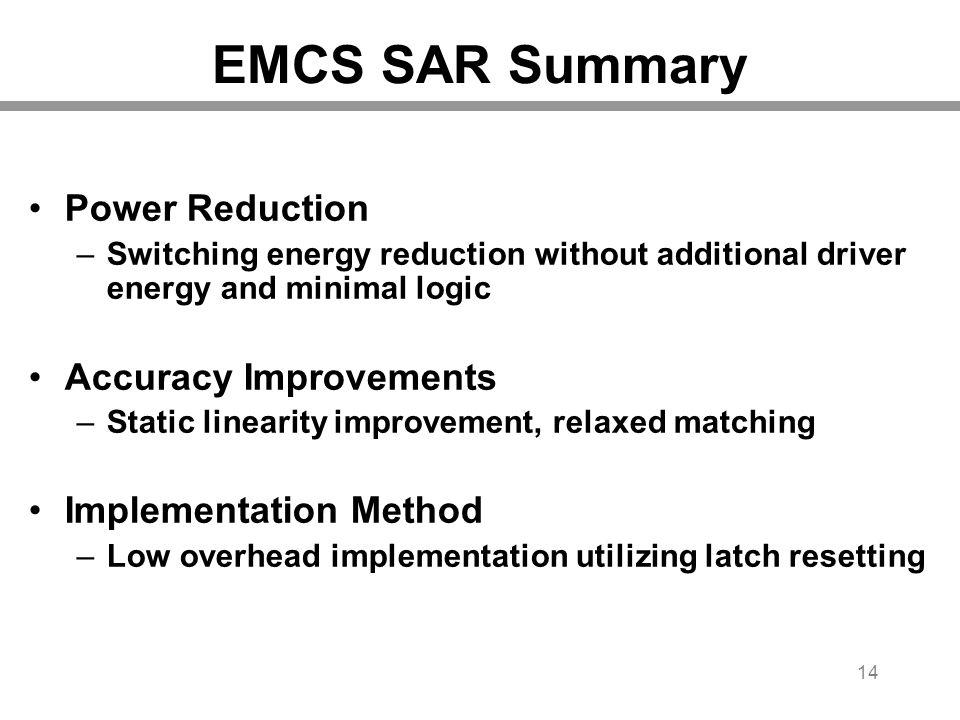 EMCS SAR Summary Power Reduction Accuracy Improvements