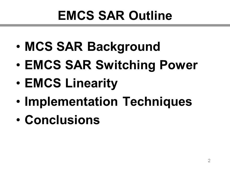 EMCS SAR Switching Power EMCS Linearity Implementation Techniques