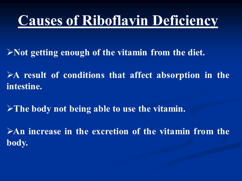 Causes of Riboflavin Deficiency