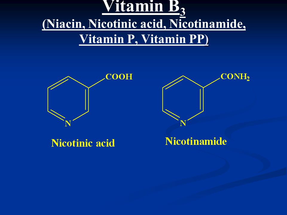 Vitamin B3 (Niacin, Nicotinic acid, Nicotinamide, Vitamin P, Vitamin PP)