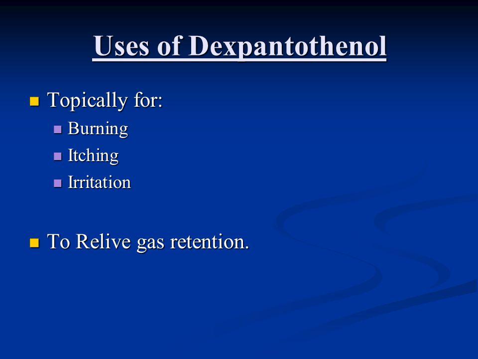 Uses of Dexpantothenol