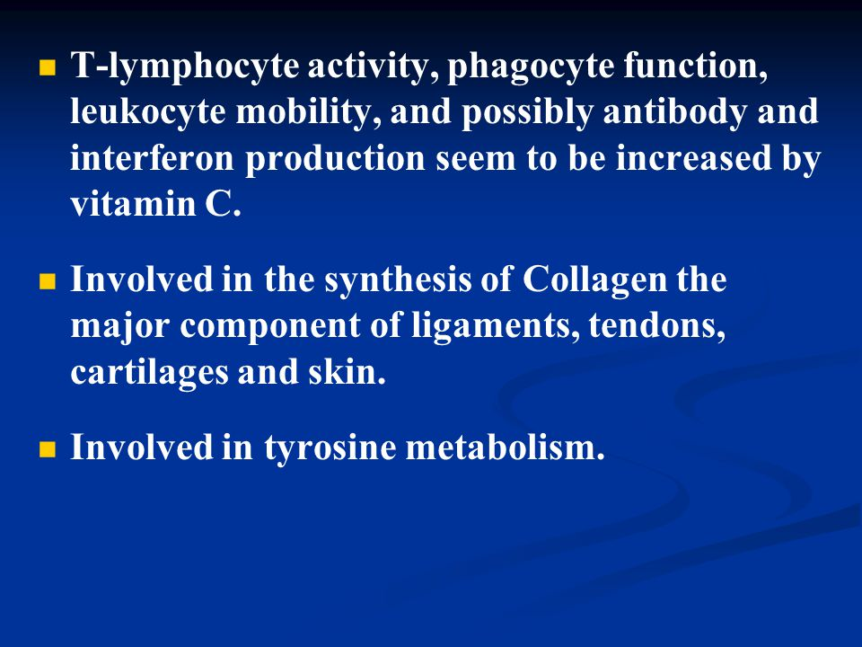 T-lymphocyte activity, phagocyte function, leukocyte mobility, and possibly antibody and interferon production seem to be increased by vitamin C.