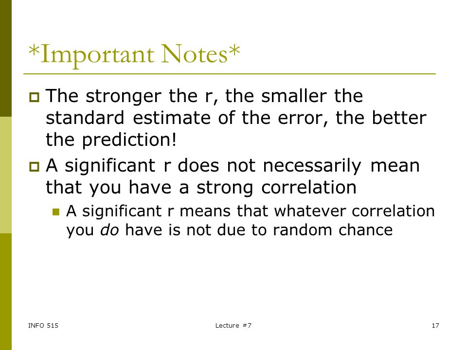 *Important Notes* The stronger the r, the smaller the standard estimate of the error, the better the prediction!