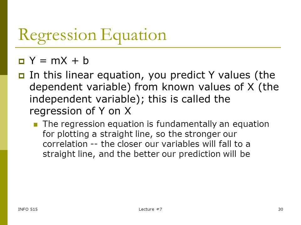 Regression Equation Y = mX + b
