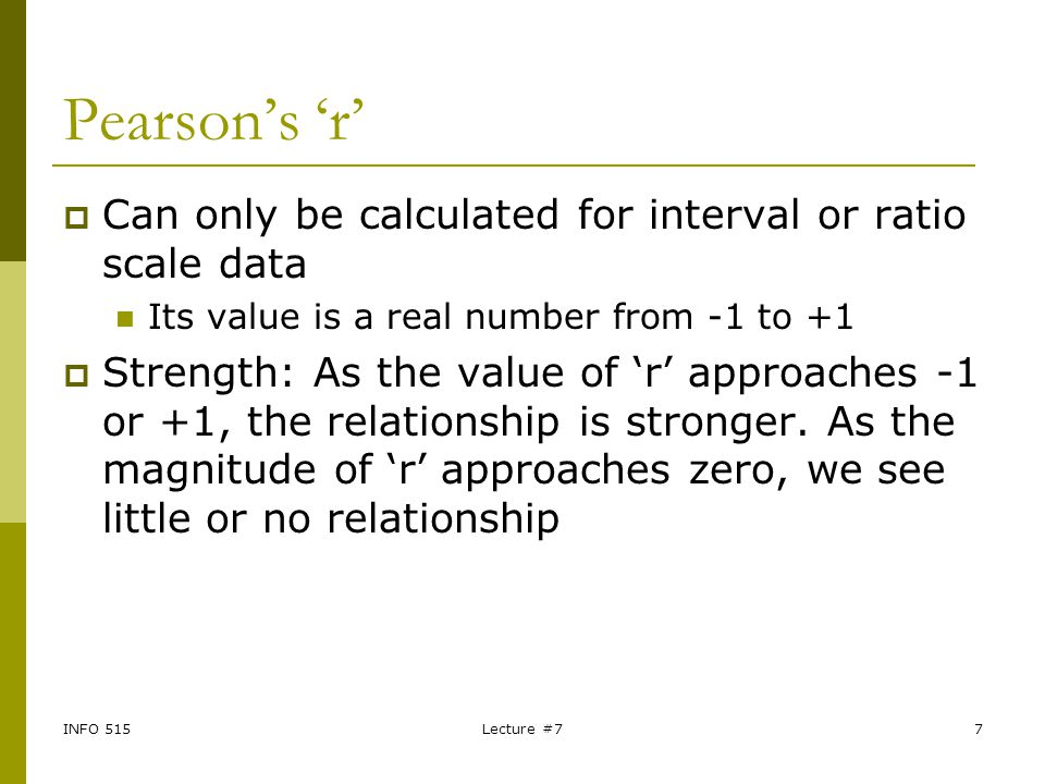 Pearson's 'r' Can only be calculated for interval or ratio scale data