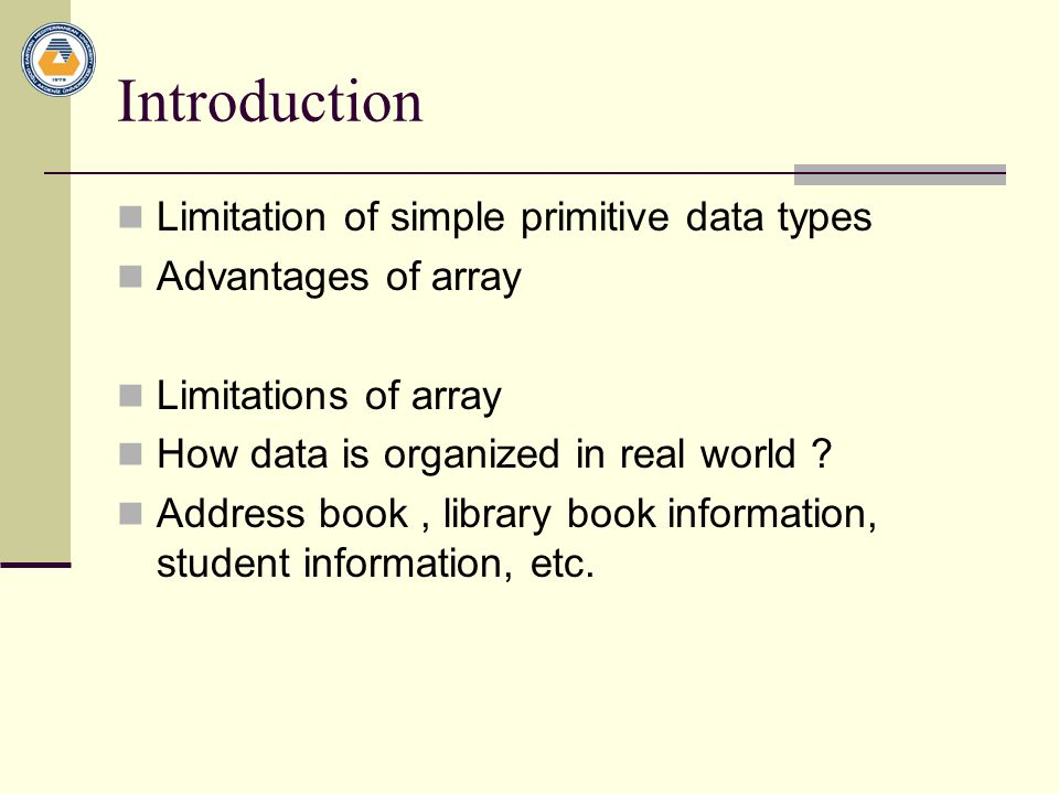 Introduction Limitation of simple primitive data types