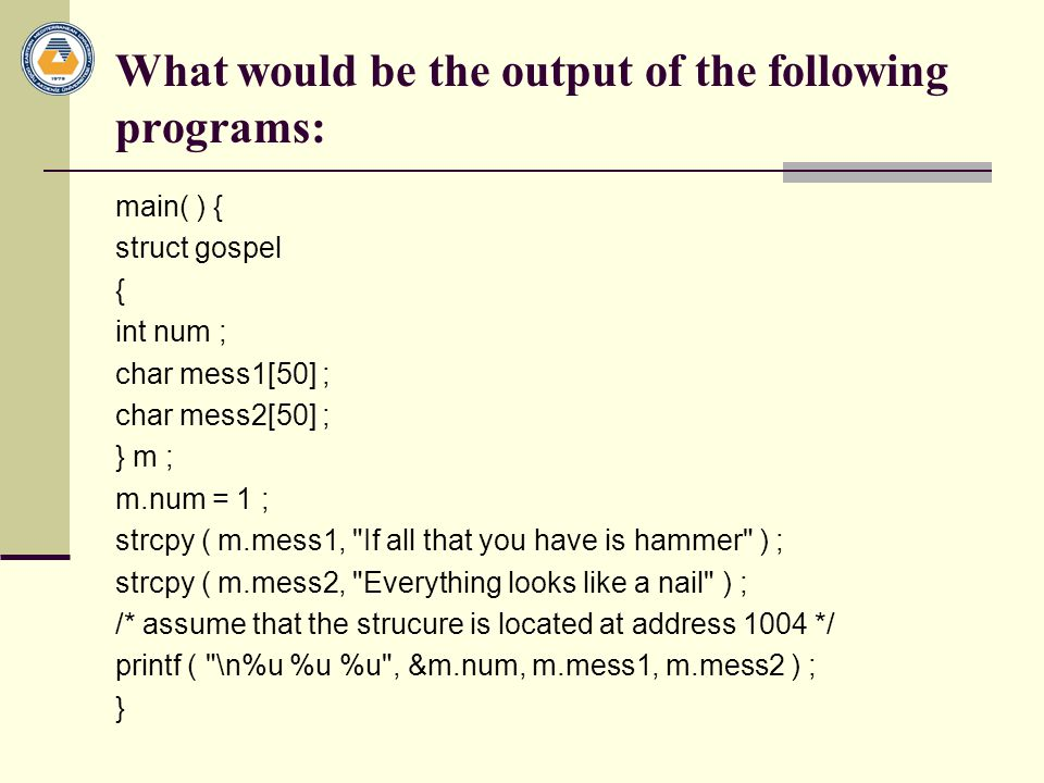 What would be the output of the following programs: