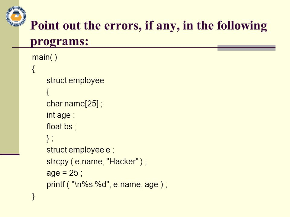 Point out the errors, if any, in the following programs: