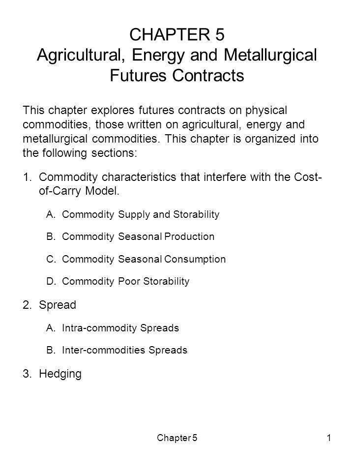 CHAPTER 5 Agricultural, Energy and Metallurgical Futures Contracts
