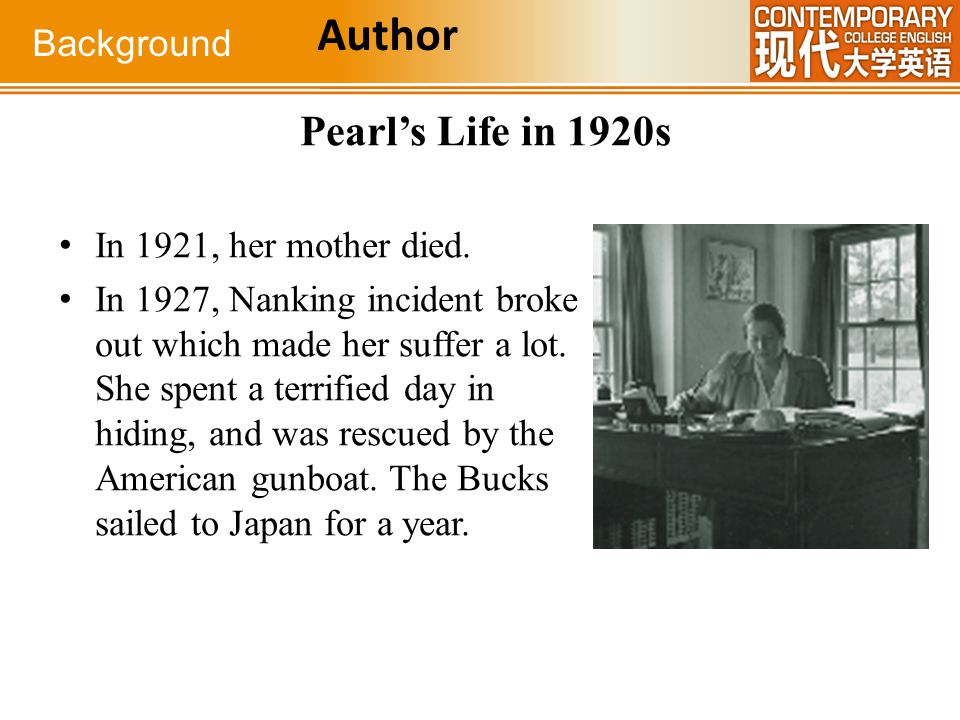 Author Pearl's Life in 1920s Background In 1921, her mother died.