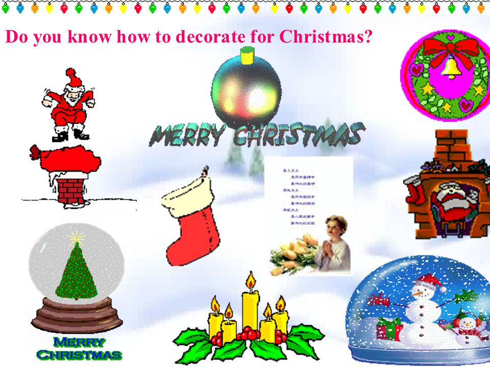 Do you know how to decorate for Christmas