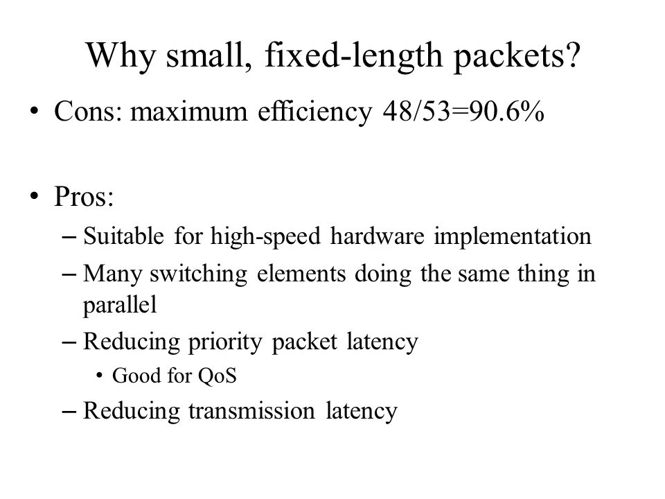 Why small, fixed-length packets