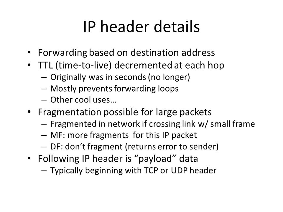 IP header details Forwarding based on destination address