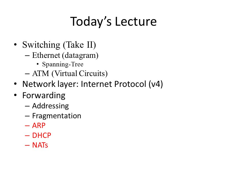 Today's Lecture Switching (Take II)