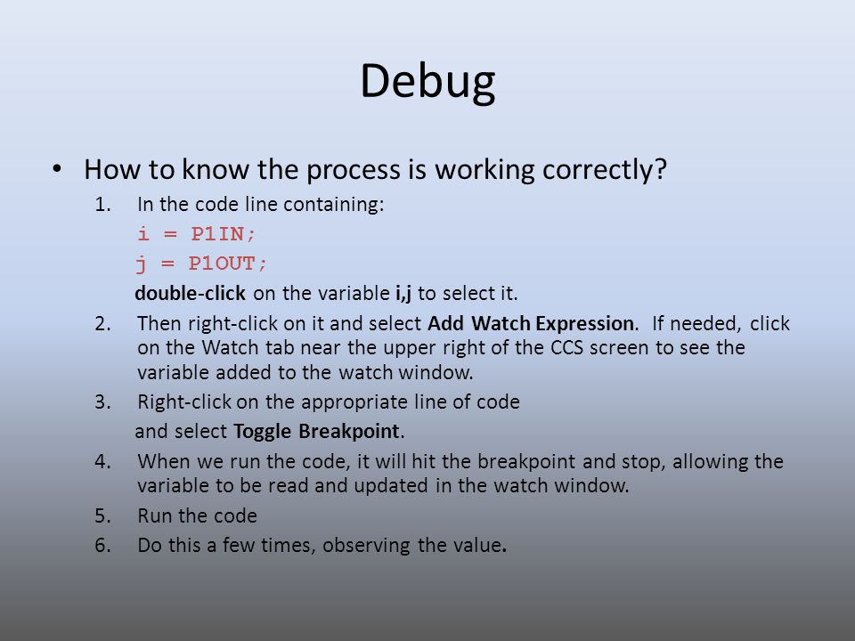 Debug How to know the process is working correctly