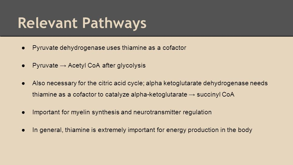 Relevant Pathways Pyruvate dehydrogenase uses thiamine as a cofactor