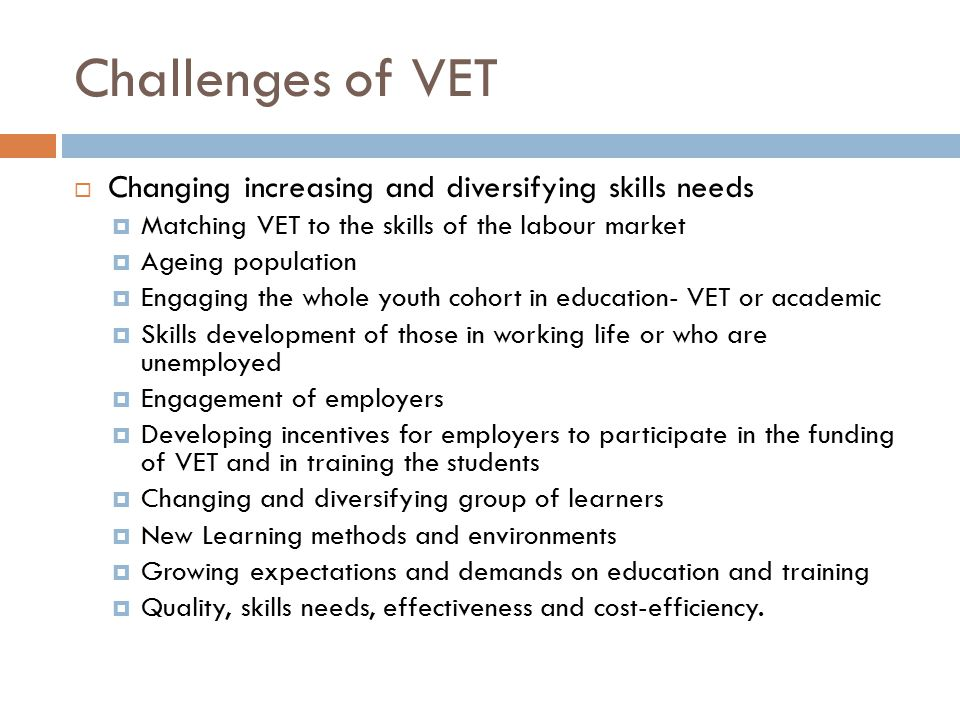 Challenges of VET Changing increasing and diversifying skills needs