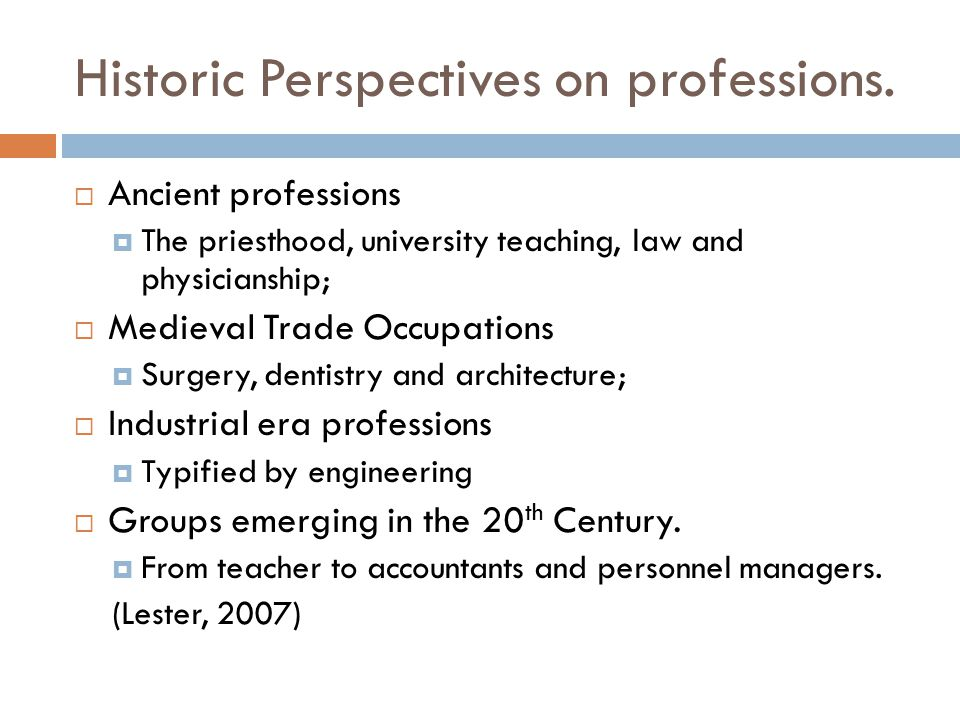 Historic Perspectives on professions.