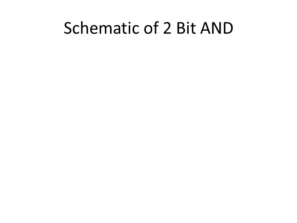 Schematic of 2 Bit AND