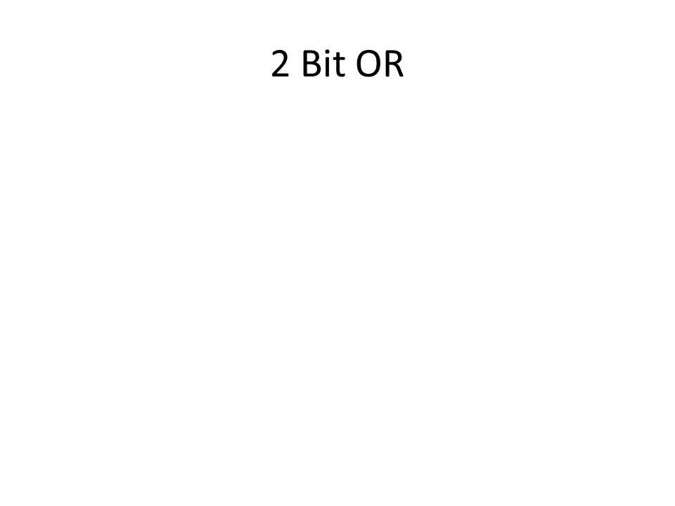 2 Bit OR