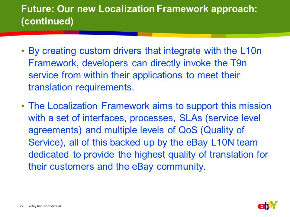 Future: Our new Localization Framework approach: (continued)