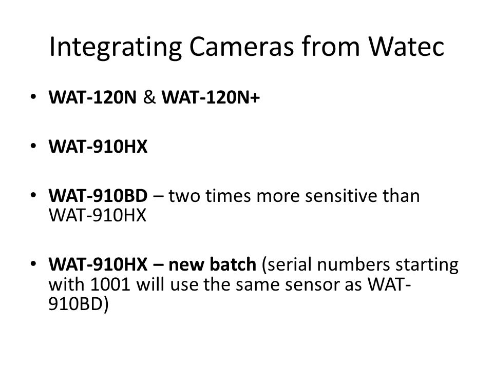 Integrating Cameras from Watec